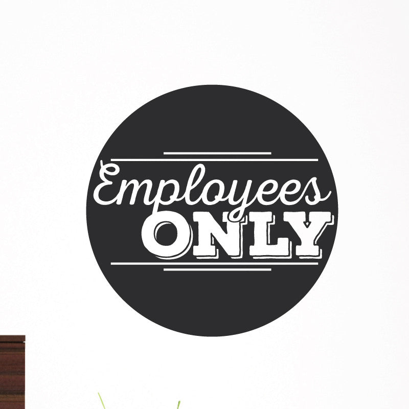 Employees Only Sign - Dana Decals