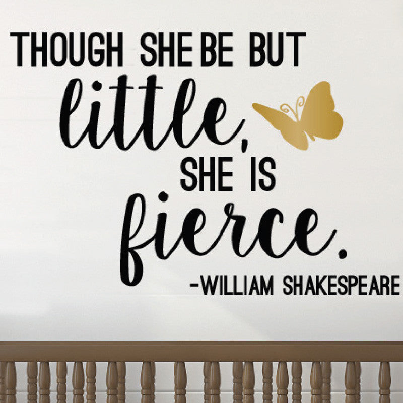 Little But Fierce- William Shakespeare Quote Decal - Dana Decals
