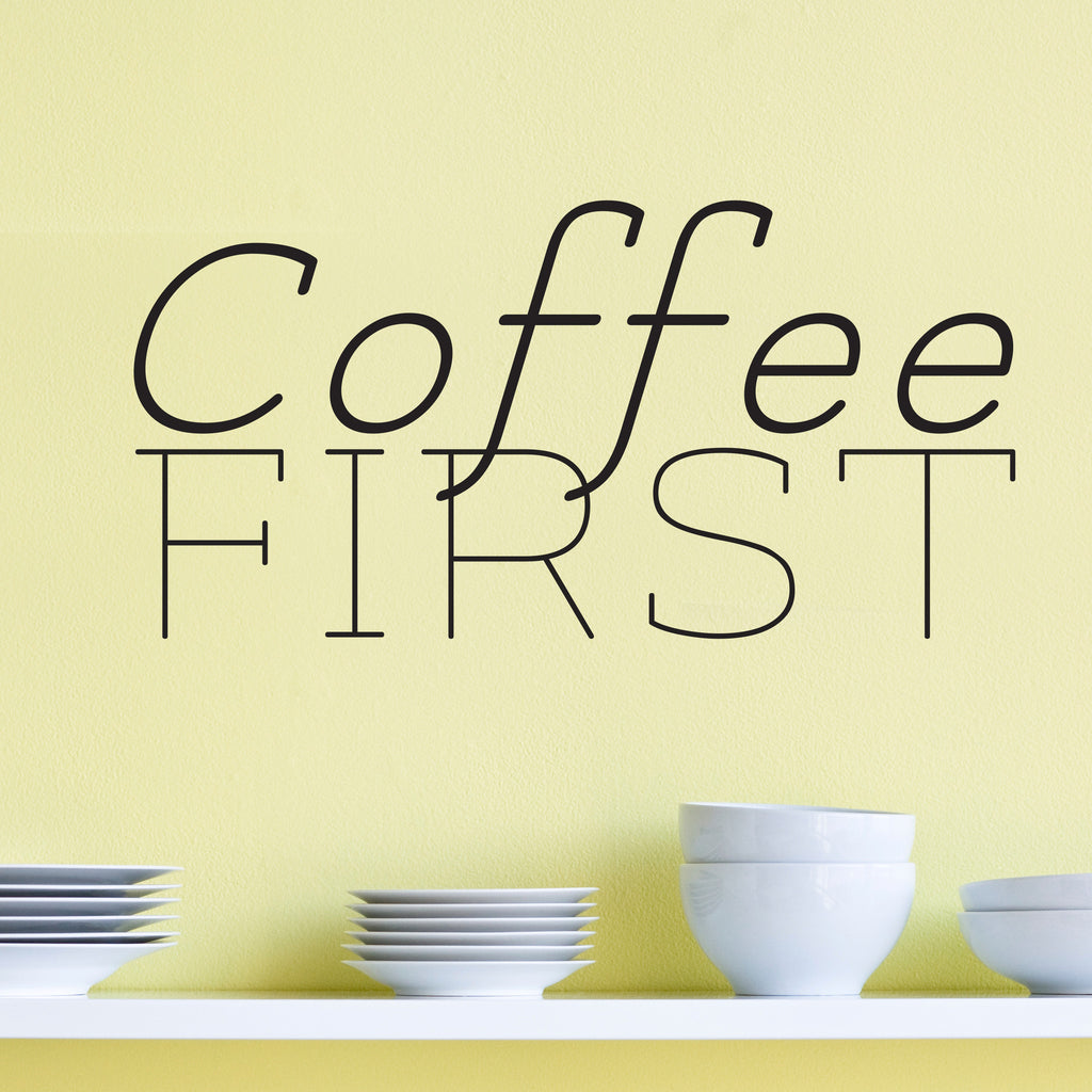Coffee First Quote - Dana Decals - 1