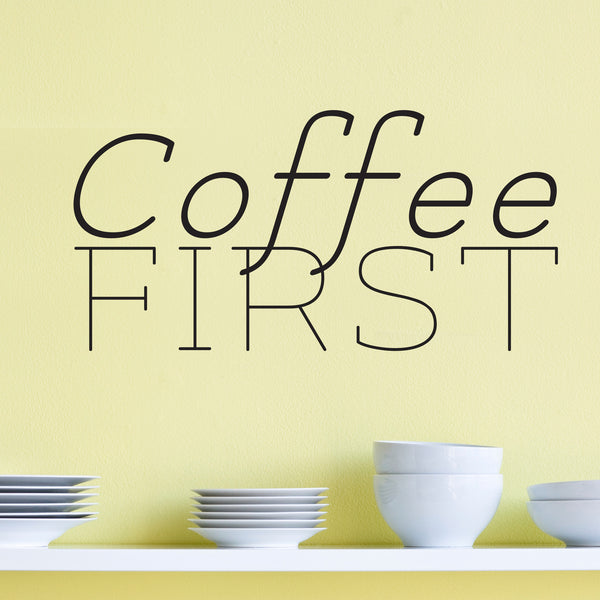 Coffee First Quote - Dana Decals