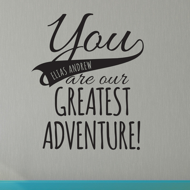 Personalized You Are Our Adventure Quote - Dana Decals - 1