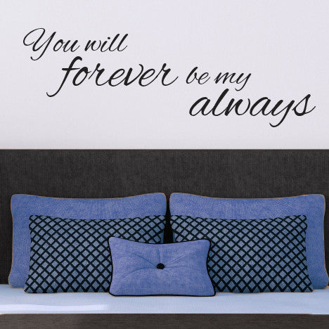 Forever and Always Love Quote - Dana Decals