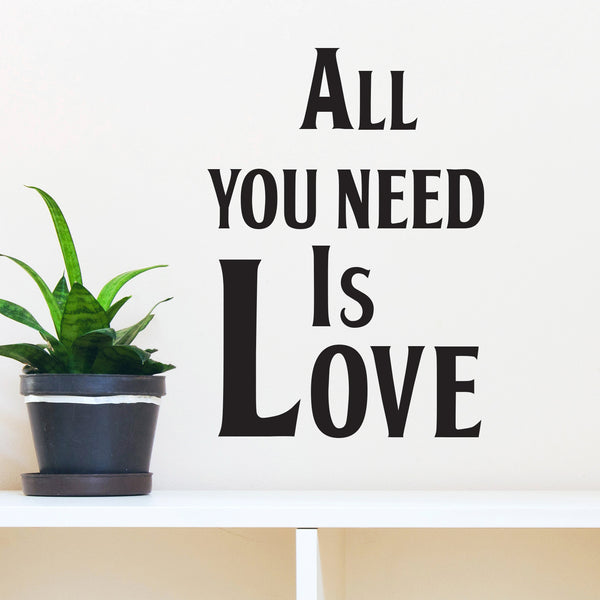 All You Need is Love Wall Quote Decal - Dana Decals - 1