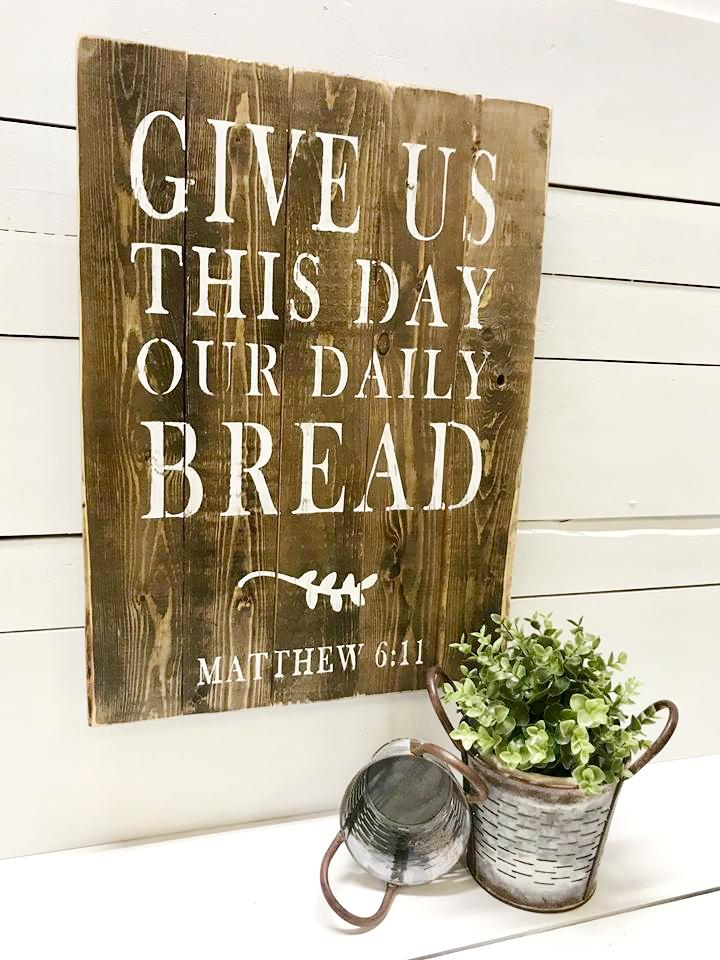 Give Us This Day Our Daily Bread • Matthew 6:11