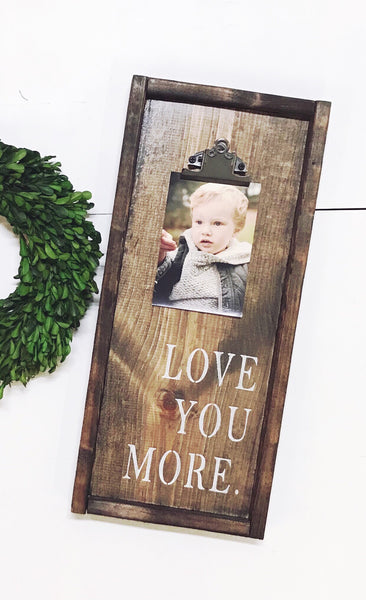 Love You More • Clip Photo Frame