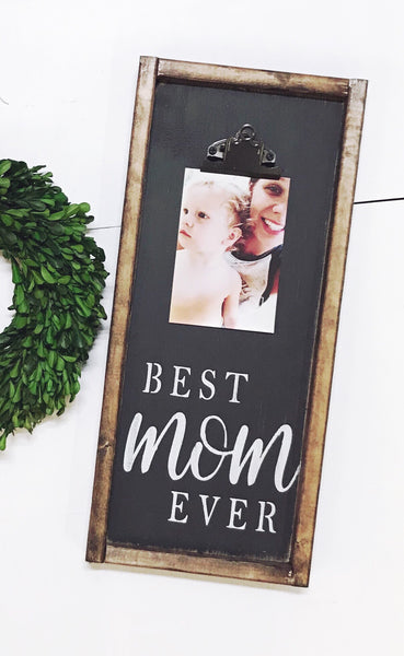Best Mom Ever • Clip Photo Frame