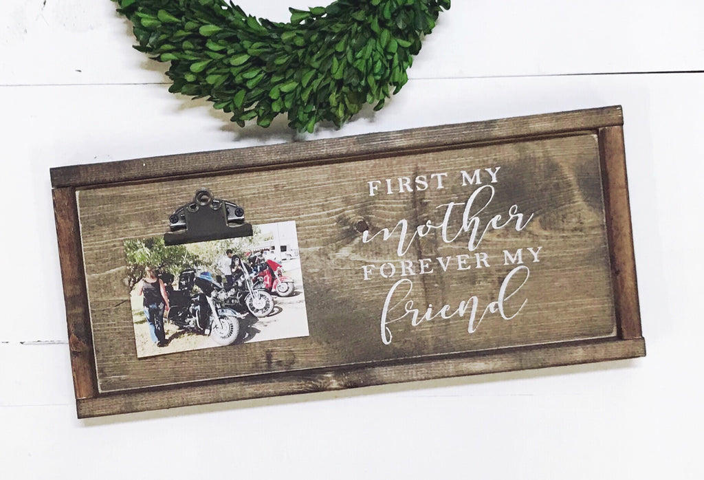 First my Mother, forever my friend • Clip Photo Frame