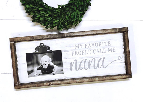 My favorite people call me Nana • Clip Photo Frame