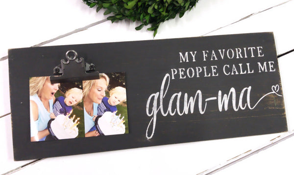My favorite people call me Glam-ma • Clip Photo Frame