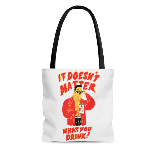 """It Doesn't Matter What You Drink"" AOP Tote Bag"