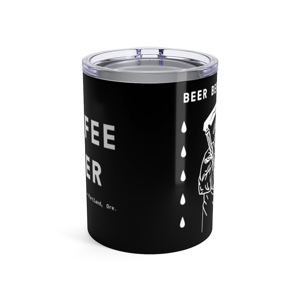 """Beer Before Decaf"" Tumbler 10oz"