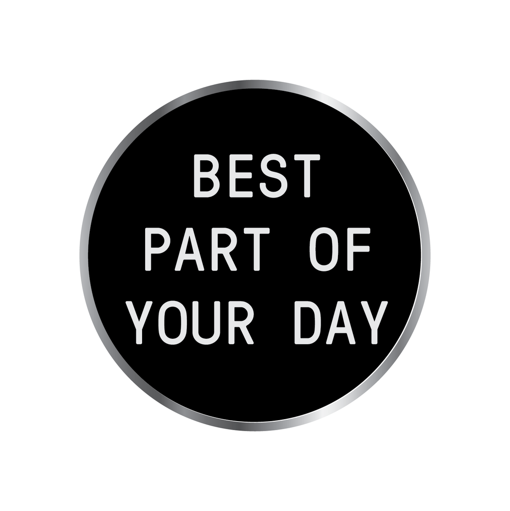 Best Part of Your Day Enamel Pin Front, 1.25 inches, metallic silver, from Coffee Beer, White background
