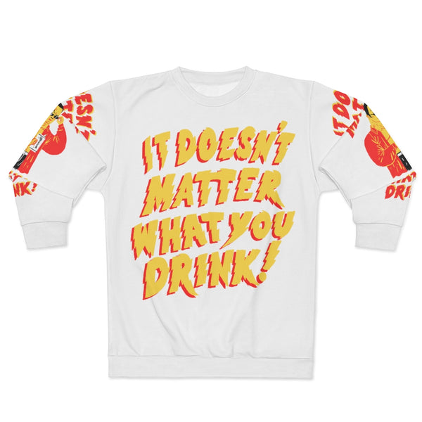 """It Doesn't Matter What You Drink"" AOP Unisex Sweatshirt"