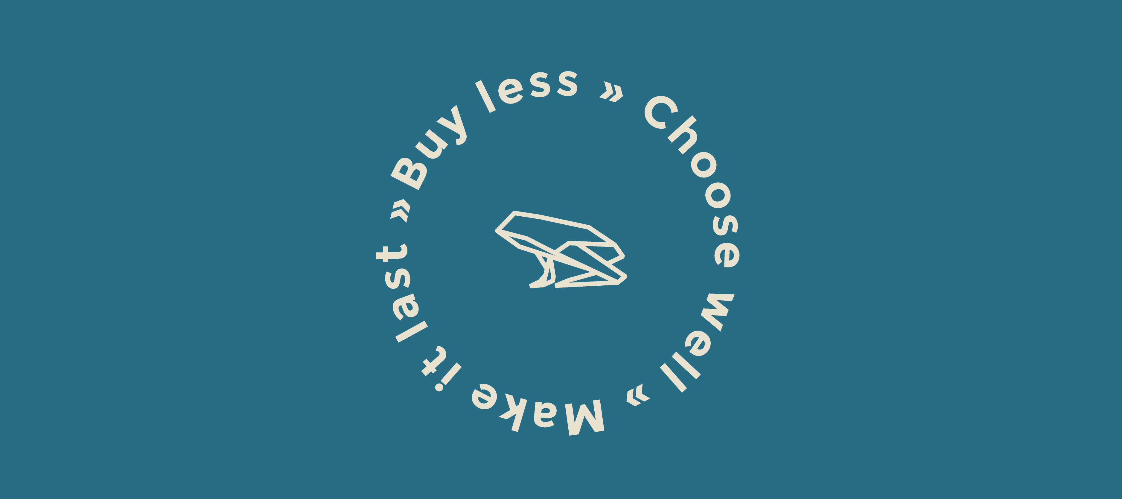Buy less - choose well - make it last #wearnepra