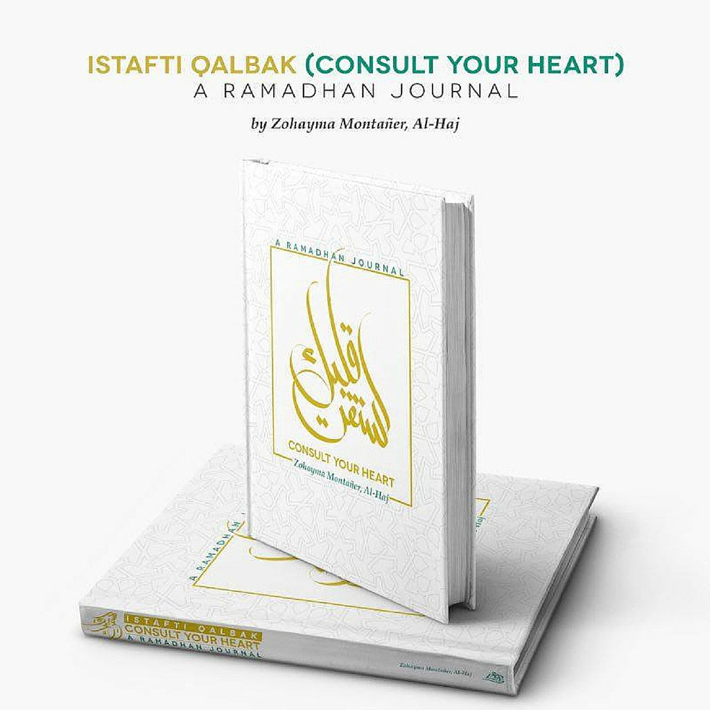 Istafti Qalbak - Consult your heart : A Ramadhan Journal
