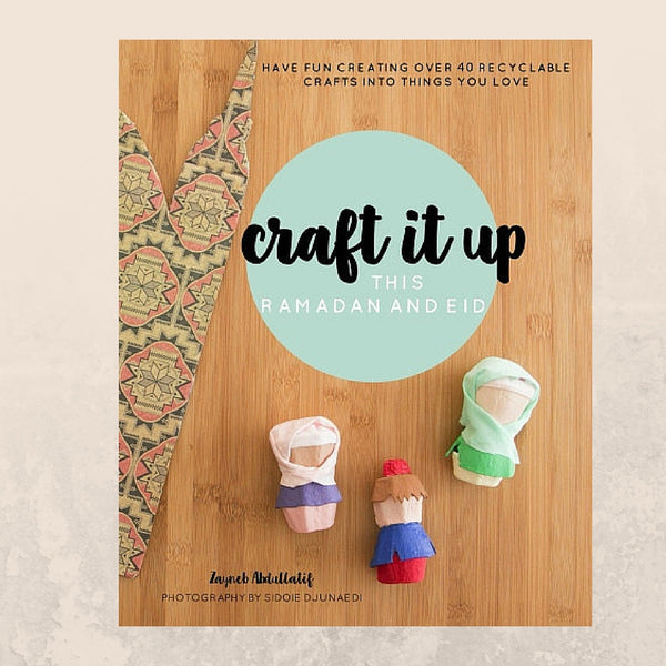 Craft it up this Ramadan and Eid - A craft book to treasure