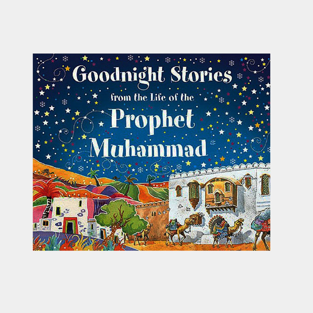 Goodnight Stories from the Life of the Prophet Muhammad | Islamic Storybook for children