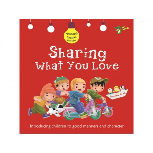Sharing What you love - Islamic Children't book - Character building ISlamic books