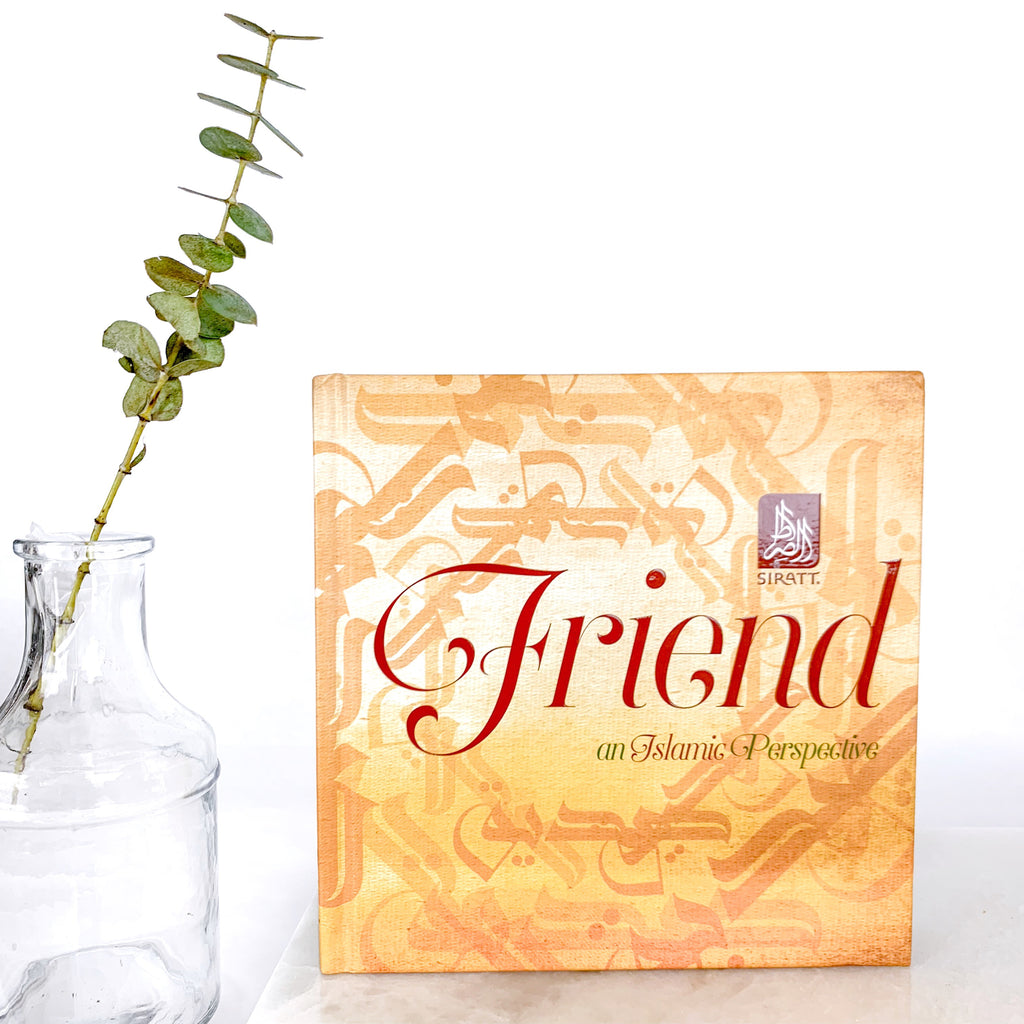 Friend, An Islamic Perspective - A Gift Book