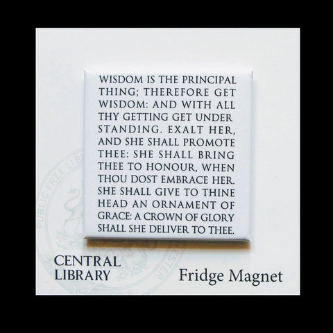 Wisdom is the Principle Thing fridge magnet. This Proverb is engraved around the dome of Manchester Central Library's main Reading Room
