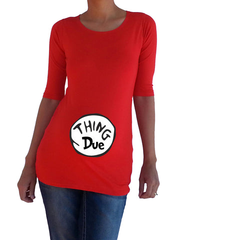 """Thing Due"" - Maternity shirt, pregnancy clothes"