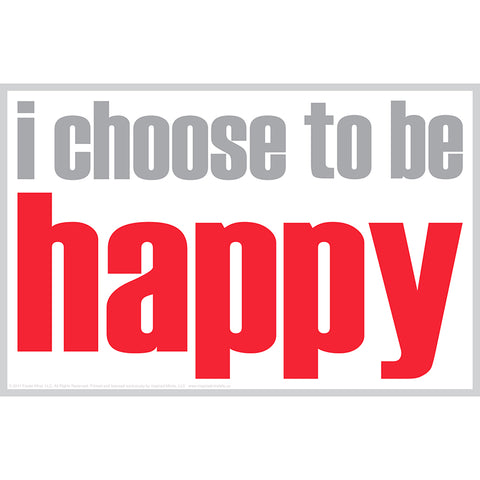 I CHOOSE TO BE HAPPY POSTER