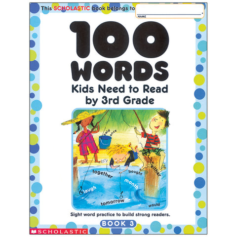 100 WORDS KIDS NEED TO READ BY 3RD