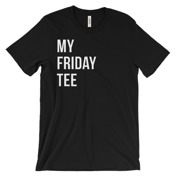 My Friday Tee (Unisex)