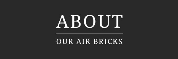 About Our Air Bricks