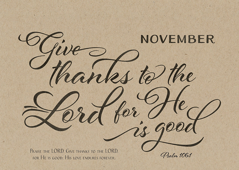 Give thanks to the Lord for He is good!