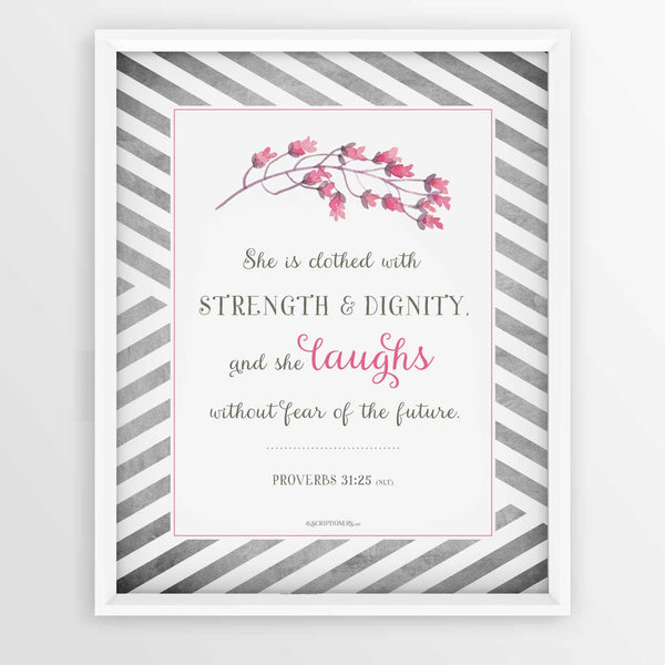 """Strength and Dignity"" Proverbs 31:25 Art Print"