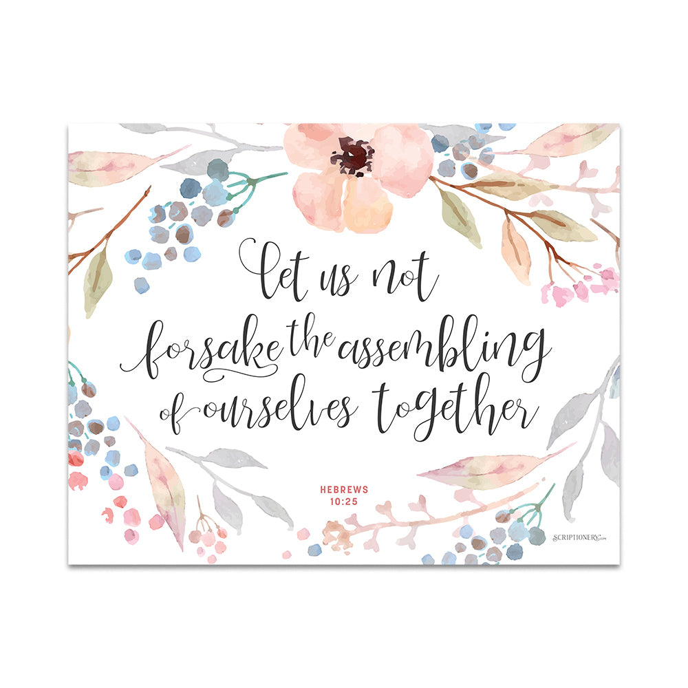 """Let us not forsake the assembling of ourselves together"" Art Print"