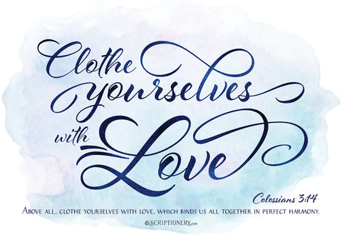 """Clothe Yourself in Love"" Art Print"