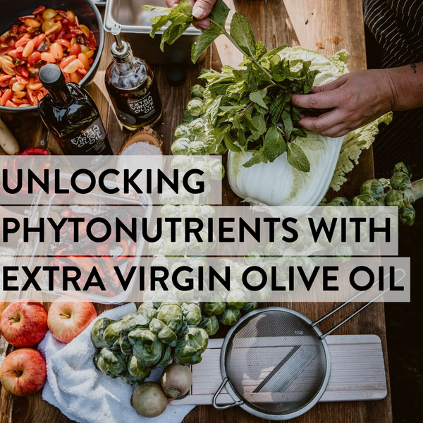 Unlocking Phytonutrients with Extra Virgin Olive Oil