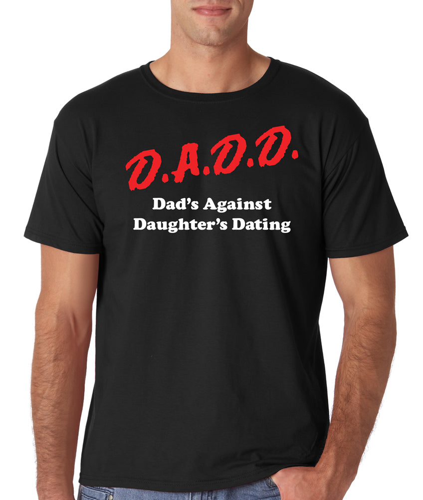 D.A.D.D. Dad's against daughters dating Tee | Father's Day Gift T-shirt