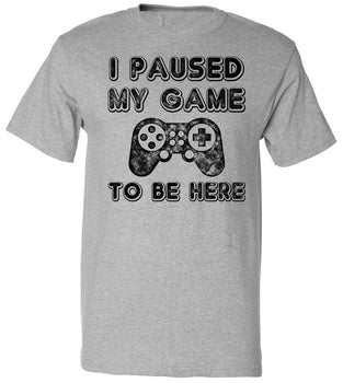 Youth I Paused My Game To Be Here T-Shirt Video Gamer Gift Shirt