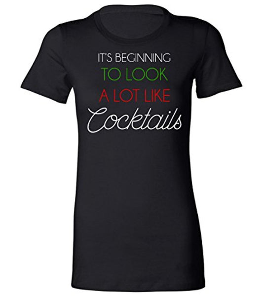 Ladies Fitted Tee | IT'S BEGINNING TO LOOK A LOT LIKE COCKTAILS Tee