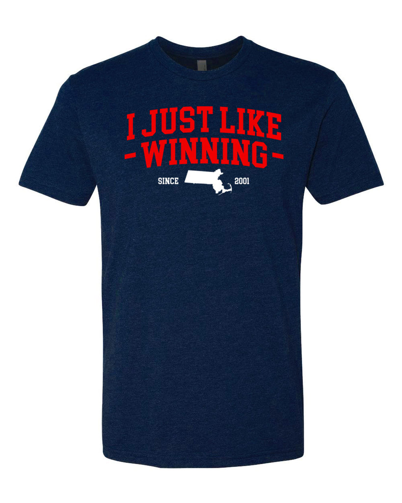 I Just Like Winning since 2001 Tee | New England T-shirt