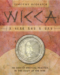Wicca: A Year and a Day by Timothy Roderick