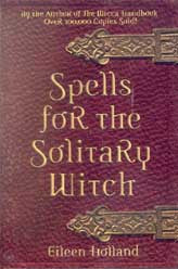 Spells for the Solitary Witch by Eileen Holland | AG
