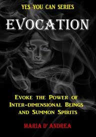 Evocation, Evoke the Power of Inter-Dimensional Beings & Summon Spirits | AG