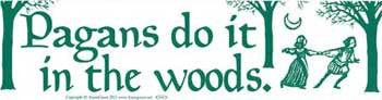 Pagans Do It In The Woods Bumper Sticker