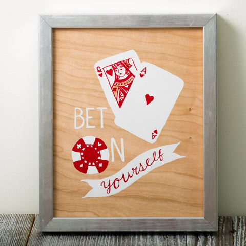 Bet On Yourself - wood veneer art print