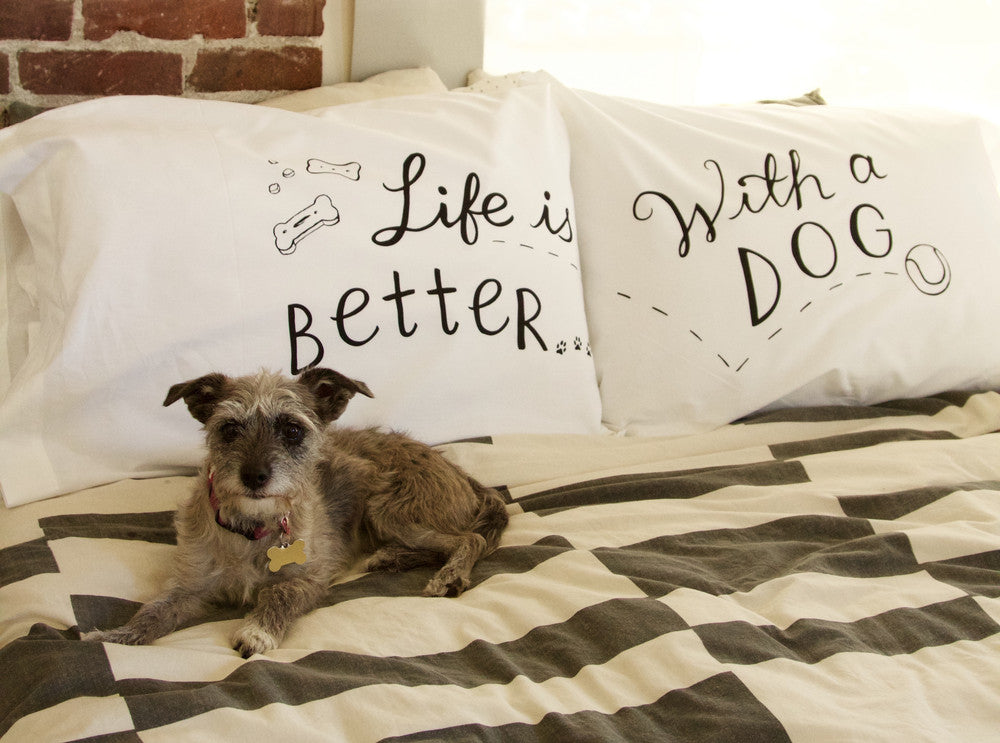 life is better...with a dog