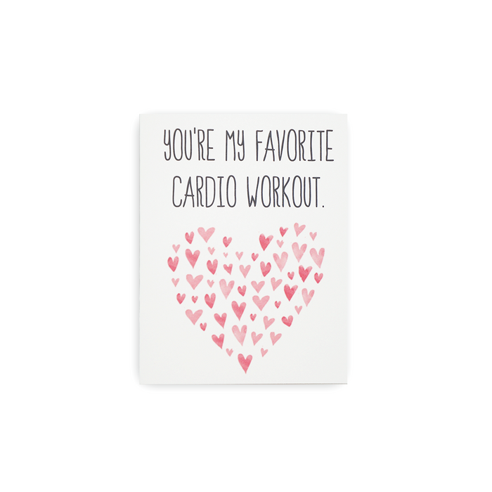 You're my favorite cardio...