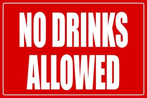 No Drinks Allowed Business Informational Policy Sign