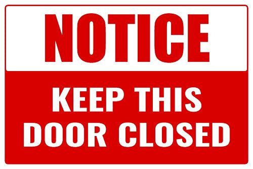 Notice Keep This Door Closed Business Informational Safety