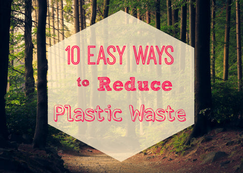 10 Easy Ways to Reduce Plastic Waste from Sola Skincare