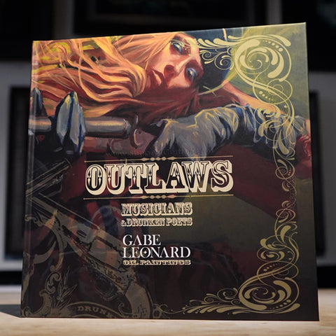 "Gabe Leonard ""Outlaws, Musicians and Drunken Poets"" Book"