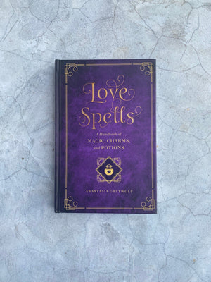 Love Spells | A Handbook of Spells, Charms & Potions - Unearthed Crystals